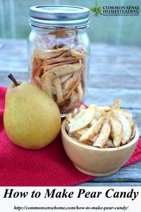 How to Make Pear Candy AKA Dehydrated Pears - Easy recipe for super sweet, sulfite free, dehydrated pears that stay light colored and tasty in storage.