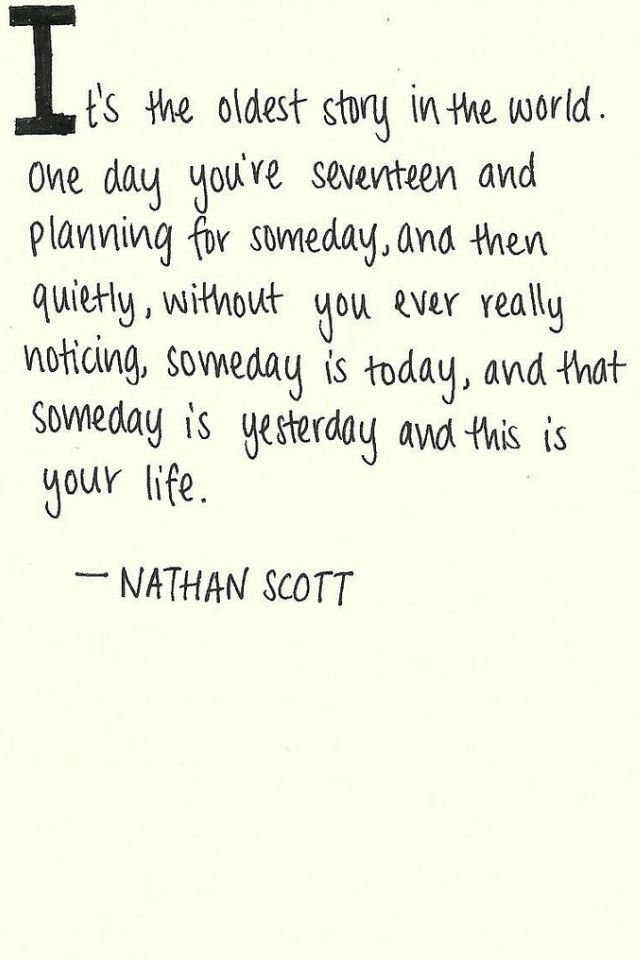 This Is Your Life Mottos Quotes One Tree Hill Quotes One Tree Hill
