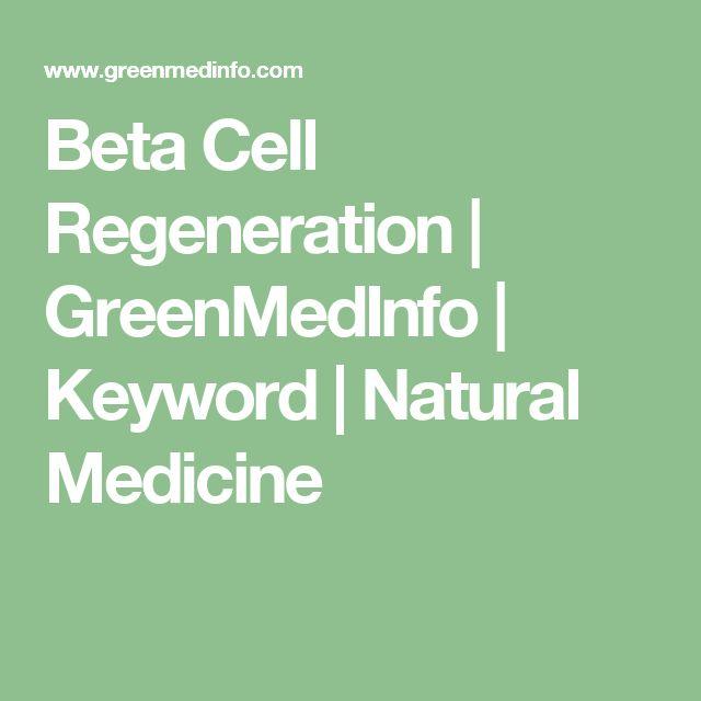 Beta Cell Regeneration | GreenMedInfo | Keyword | Natural Medicine