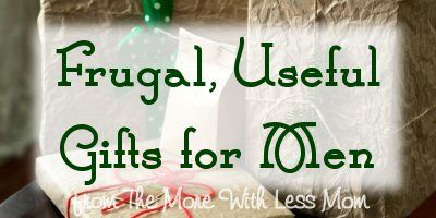 Frugal, Useful Gifts for Men from The More With Less Mom