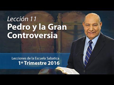 Pr. Bullón - Lección 11 - Pedro y la gran controversia - Escuela Sabatica