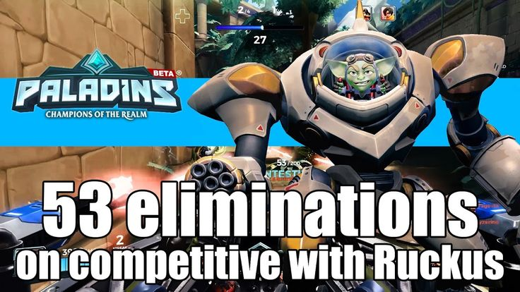 53 eliminations on competitive with Ruckus, damn ! - Paladins Ruckus Com...