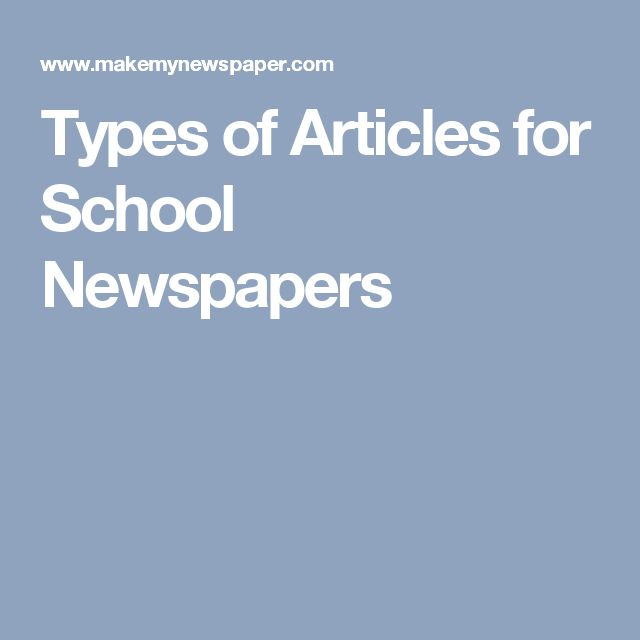 Types of Articles for School Newspapers