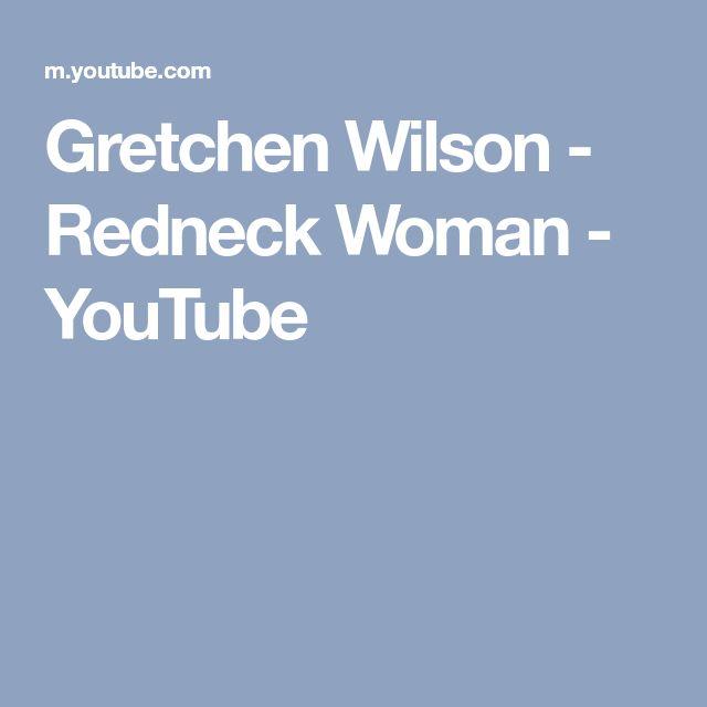 Gretchen Wilson - Redneck Woman - YouTube