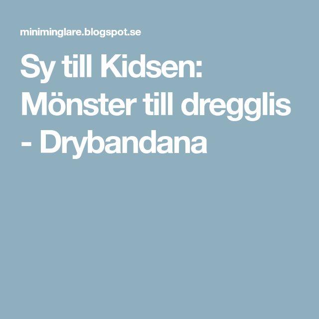 Sy till Kidsen: Mönster till dregglis - Drybandana