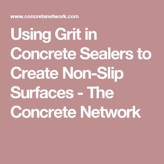 Using Grit in Concrete Sealers to Create Non-Slip Surfaces - The Concrete Network