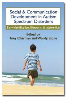 Social & Communication Development in Autism Spectrum Disorders: Early Identification, Diagnosis & Intervention - Child Development Media