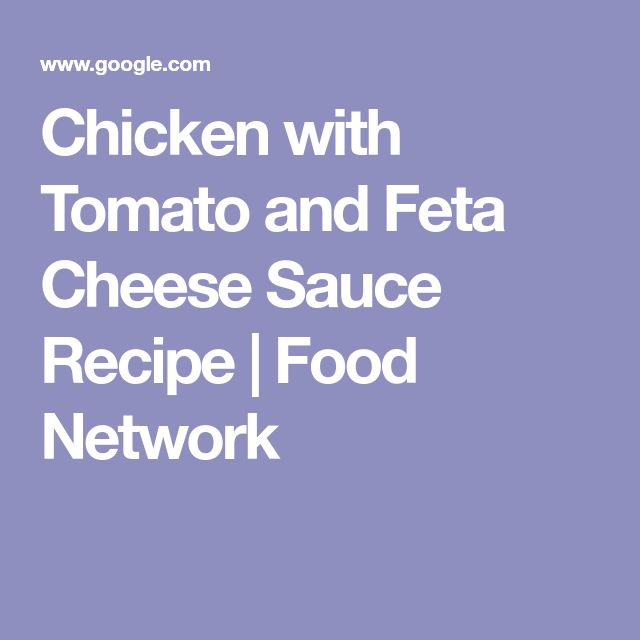 Chicken with Tomato and Feta Cheese Sauce Recipe | Food Network