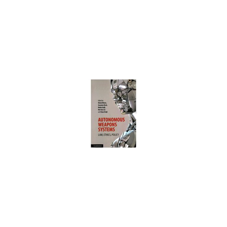 Autonomous Weapons Systems : Law, Ethics, Policy (Paperback)