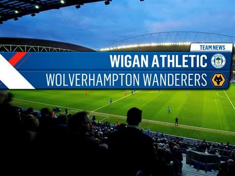 TEAM NEWS: WIGAN ATHLETIC V WOLVERHAMPTON WANDERERS