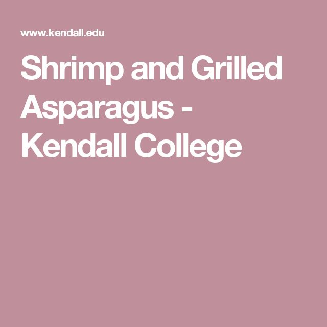Shrimp and Grilled Asparagus - Kendall College