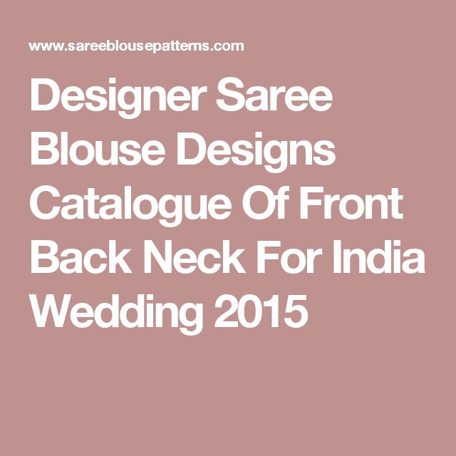 Designer Saree Blouse Designs Catalogue Of Front Back Neck For India Wedding 2015