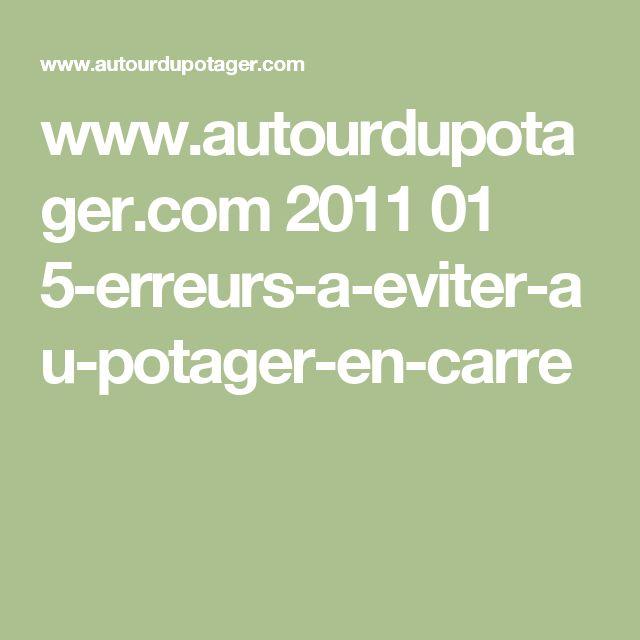 www.autourdupotager.com 2011 01 5-erreurs-a-eviter-au-potager-en-carre