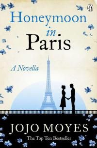 Honeymoon in Paris: A Novella by Jojo Moyes - read or download the free ebook online now from ePub Bud!