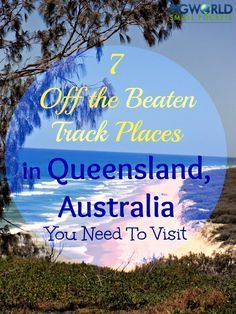 7 Off The Beaten Track Places In Queensland, Australia You Need To Visit {Big World Small Pockets} RePinned by : www.powercouplelife.com