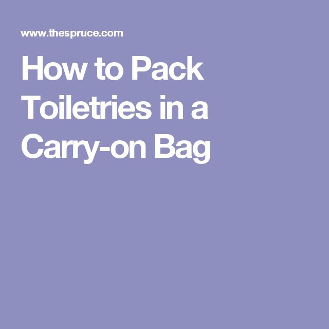 How to Pack Toiletries in a Carry-on Bag