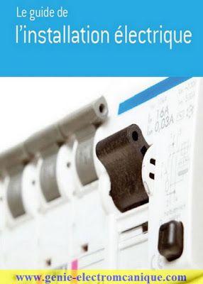 Le Guide De L'installation Electrique | Génie Électromécanique Génie Électromécanique