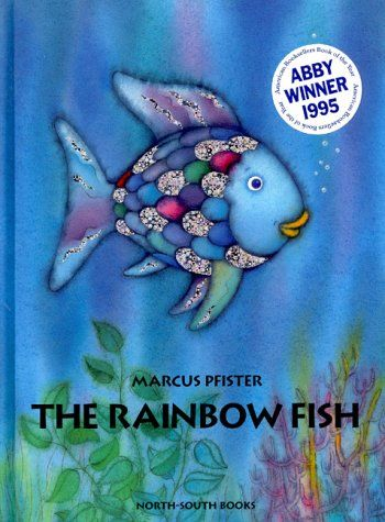 The Rainbow Fish by Marcus Pfister. Omg this was the first book my dad bought me when I was learning to read!!! <3