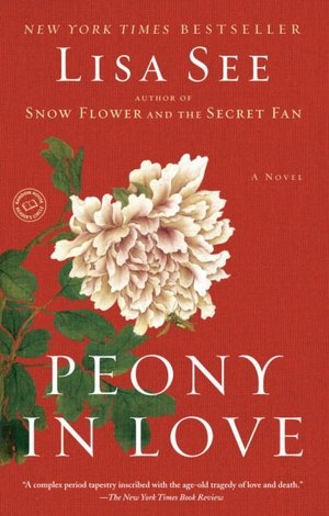 Peony in Love by Lisa See: Worth Reading, In Love, Books Jackets, Books Club, Books Worth, Young Peonies, Additional, Favorite Books, Beautiful Books