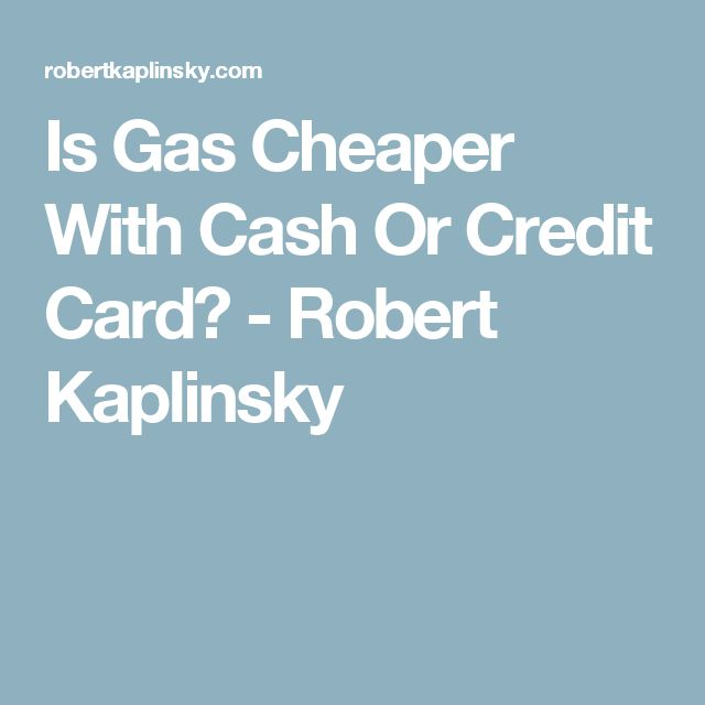 Is Gas Cheaper With Cash Or Credit Card? - Robert Kaplinsky