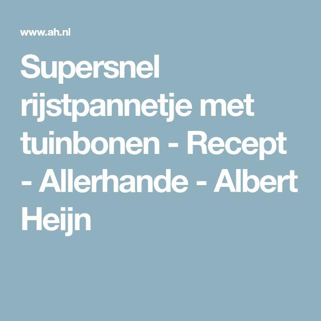 Supersnel rijstpannetje met tuinbonen - Recept - Allerhande - Albert Heijn