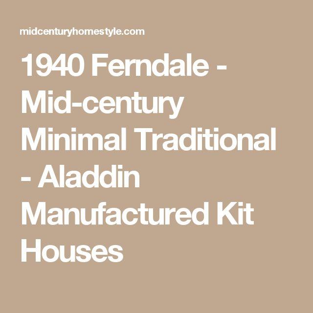 1940  Ferndale - Mid-century Minimal Traditional - Aladdin Manufactured Kit Houses