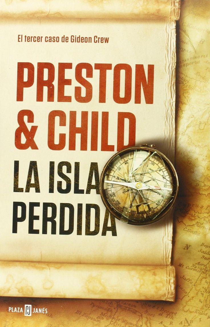 NOVEDADES ADULTOS VERANO 2016 LA ISLA PERDIDA/ Preston & Child  Gideon Crew, científico y ladrón brillante, sabe que tiene los días contados....
