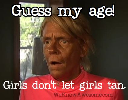 Girls don't let girls tan.Funny Side, Crazy Mom, Don'T Let, Sunscreen, Funny Stuff, Girls Don T, Skin Age, Girls Tans, High Amusement