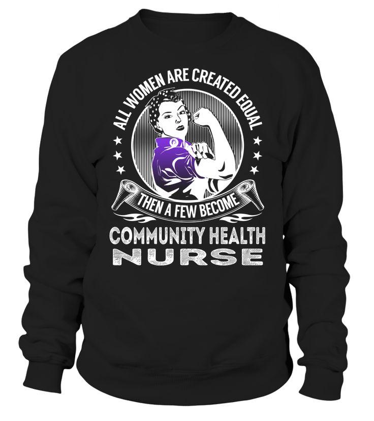 All Women Are Created Equal Then A Few Become Community Health Nurse #CommunityHealthNurse