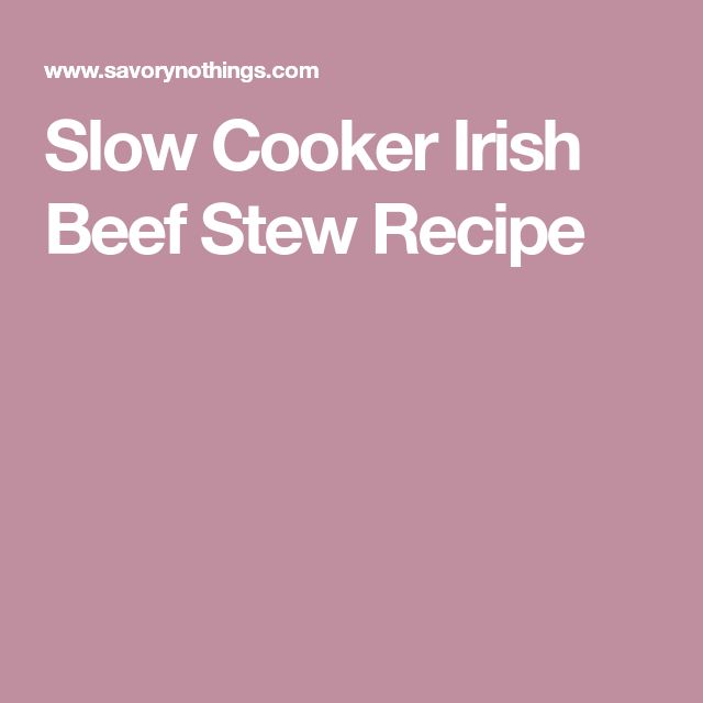 Slow Cooker Irish Beef Stew Recipe