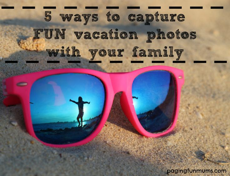 Top 5 ways to capture FUN vacation photos with your family! Love these!