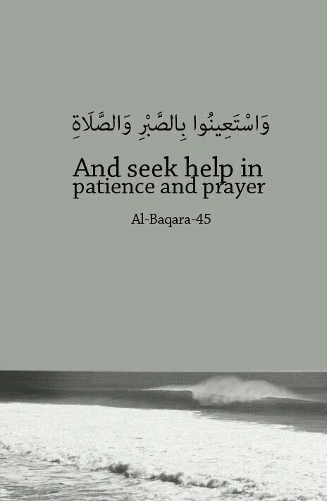 And seek help in patience and prayer