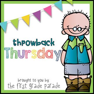 The First Grade Parade: Throwback Thursday...A Weekly Linky!