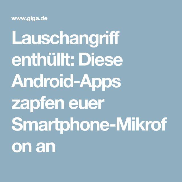 Lauschangriff enthüllt: Diese Android-Apps zapfen euer Smartphone-Mikrofon an
