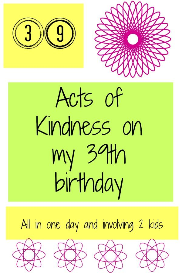 39 Acts of Kindness for my 39th Birthday