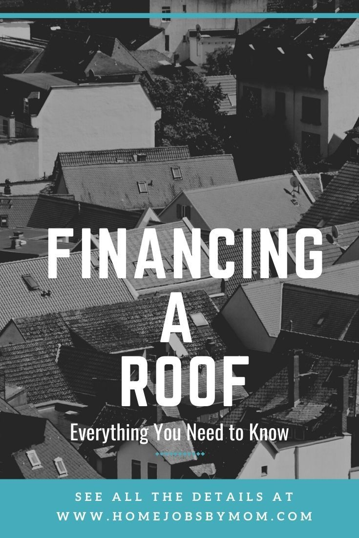 Financing A Roof Everything You Need To Know Home Jobs By Mom In 2020 Finance Fun Family Activities Budgeting