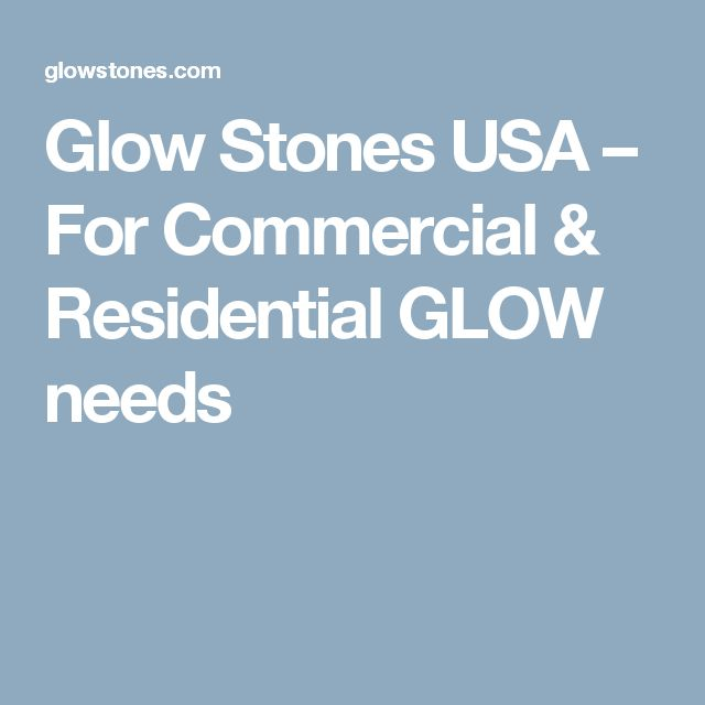 Glow Stones USA – For Commercial & Residential GLOW needs