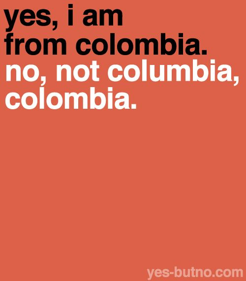 Hate when people spell Colombia with a 'u'