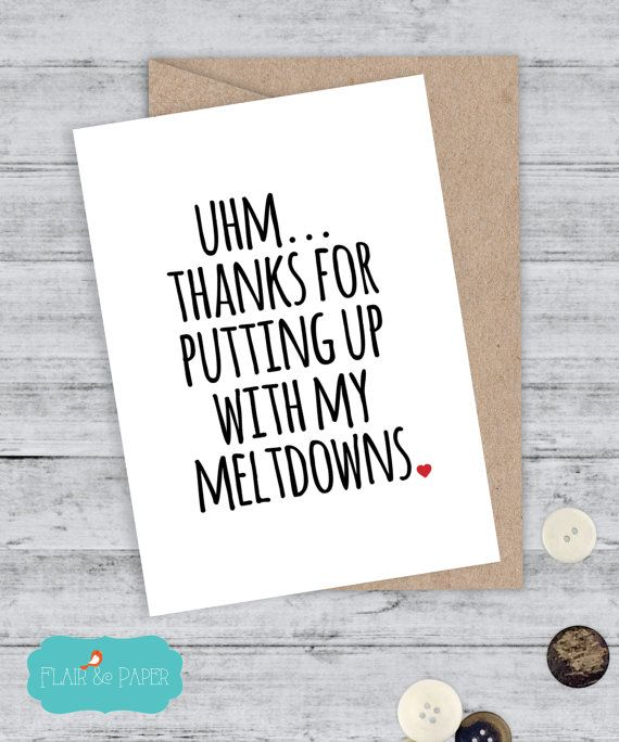 Boyfriend Card I love you card Funny Boyfriend Card Meltdown Card Best Friend Card - Thanks for Putting up with my meltdowns