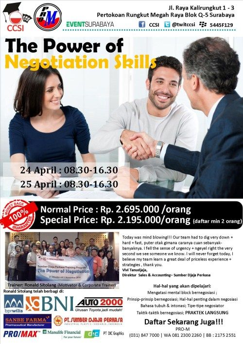 Workshop : The Power of Negotiation Skills Tanggal : 24 – 25 April 2015 Tempat : Pertokoan Rungkut Megah Raya Blok Q-5, Jl. Raya Kalirungkut 1 – 3, Surabaya  Trainer : Ronald Sitolang (Motivator & Corporate Trainer)  http://eventsurabaya.net/?event=workshop-the-power-of-negotiation-skills