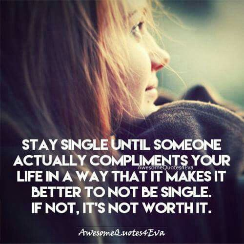 Stay Single Until Someone Actually Compliments Your Life