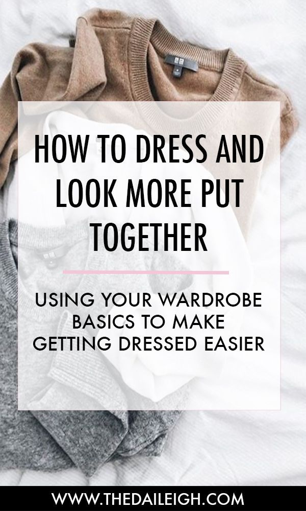 How to use your wardrobe basics to make getting dressed easier and more fun!