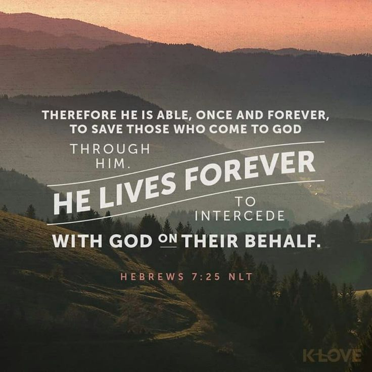 Hebrews 7:25 NLT