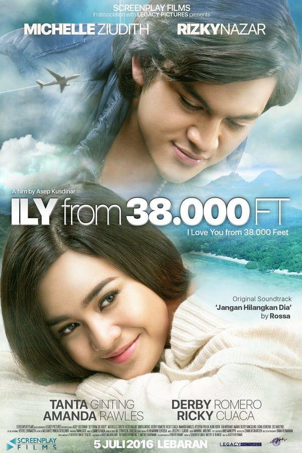 Ily From 38 000 Ft 2016 Film Bagus Film Romantis Film Baru