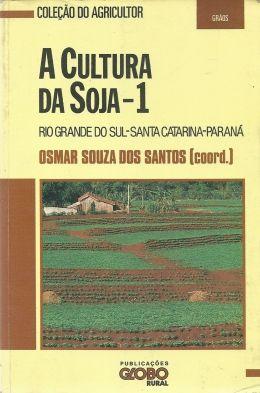 Osmar Souza Dos Santos, A Cultura Da Soja 1, Globo Rural :: Aqui No Megaleitores Você Encontra Tudo Em Livros No Gênero Agricultura