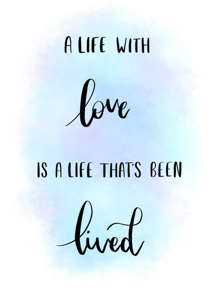 "Love quote idea - ""A life with love is a life that's been lived."" {Courtesy of Ed Sheeran}"