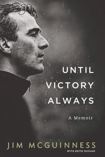 Until Victory Always: A Memoir - Irish Book Awards 2015 Shortlist - Awards - Books