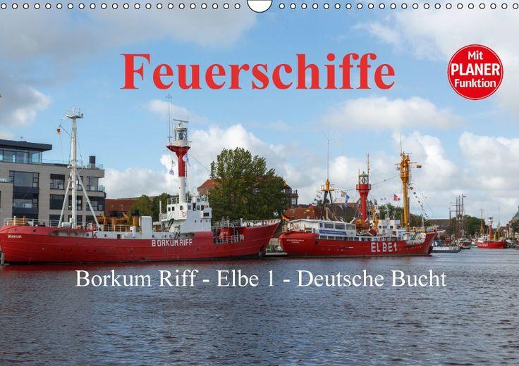 Feuerschiffe - Borkum Riff - Elbe 1 - Deutsche Bucht / Planer - CALVENDO