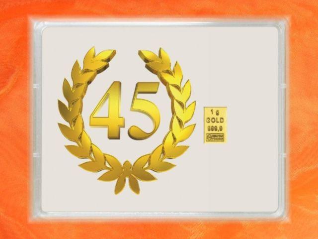 1 g Goldbarren zum 45. Jubiläum - gibt es auch in 2g & 3,1g (1/10 Unze) bei der GP METALLUM