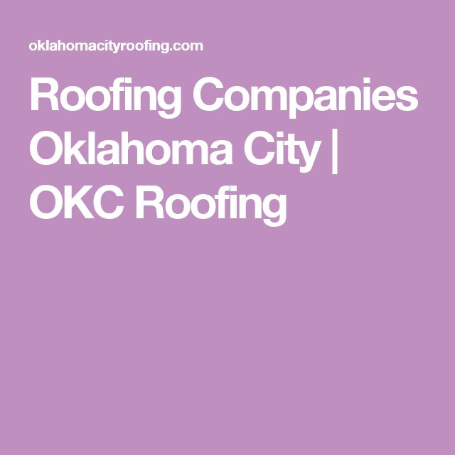 Roofing Companies Oklahoma City | OKC Roofing